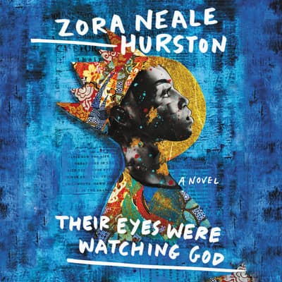 Their Eyes Were Watching God by Zora Neale Hurston audiobook