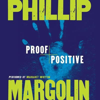 Proof Positive by Phillip Margolin audiobook