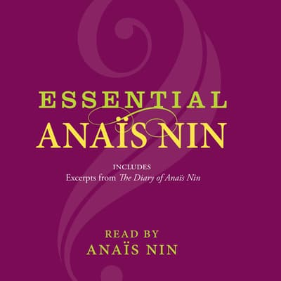 Essential Anais Nin by Anaïs Nin audiobook