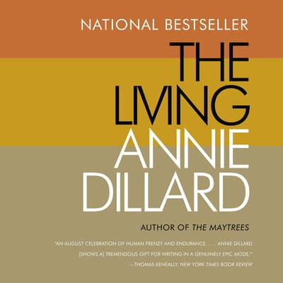 The Living by Annie Dillard audiobook