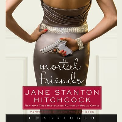 Mortal Friends by Jane Stanton Hitchcock audiobook