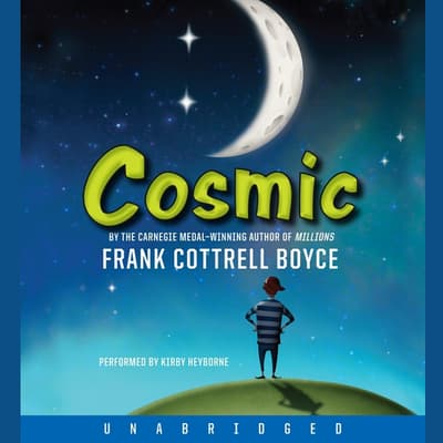 Cosmic by Frank Cottrell Boyce audiobook