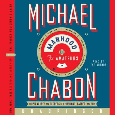 Manhood for Amateurs by Michael Chabon audiobook