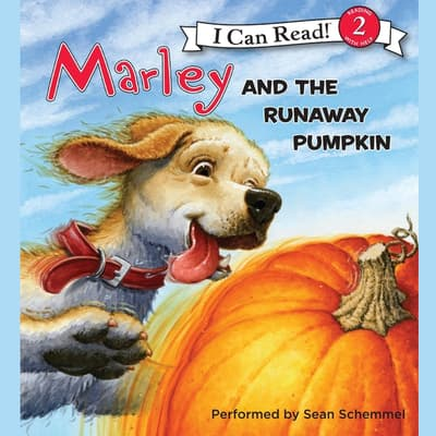 Marley: Marley and the Runaway Pumpkin by John Grogan audiobook