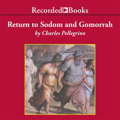 Return to Sodom and Gomorrah by Charles Pellegrino audiobook