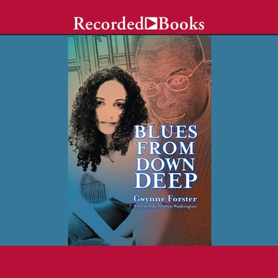 Blues From Down Deep by Gwynne Forster audiobook