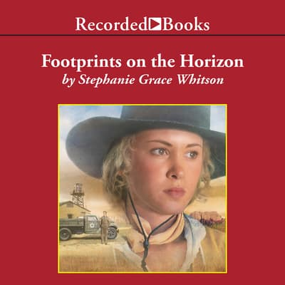 Footprints On The Horizon by Stephanie Grace Whitson audiobook