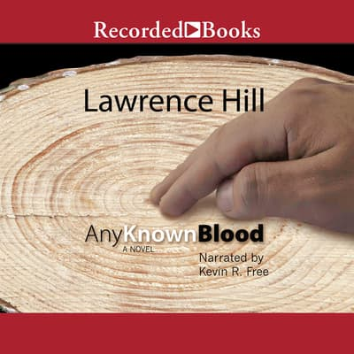 Any Known Blood by Lawrence Hill audiobook