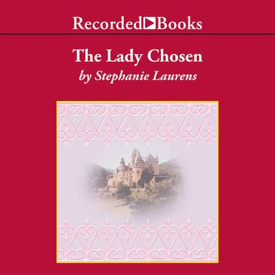 The Lady Chosen by Stephanie Laurens audiobook