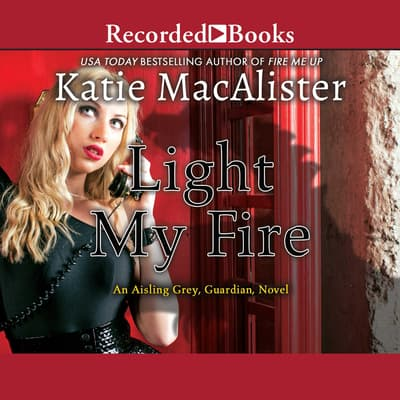 Light My Fire by Katie MacAlister audiobook