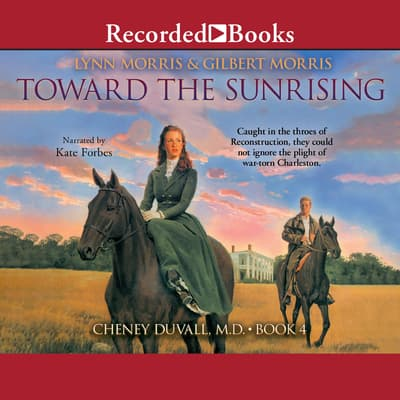 Toward the Sunrising by Lynn Morris audiobook
