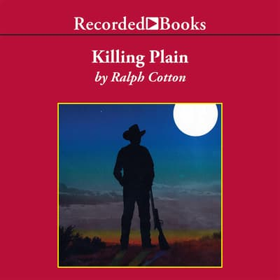 Killing Plain by Ralph Cotton audiobook