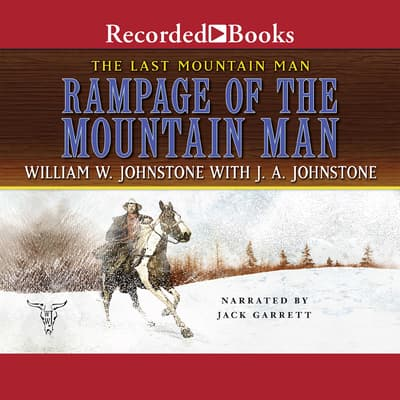 Rampage of the Mountain Man by J. A. Johnstone audiobook