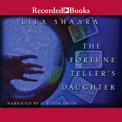 The Fortune Teller's Daughter by Lila Shaara audiobook