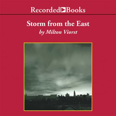 Storm from the East by Milton Viorst audiobook