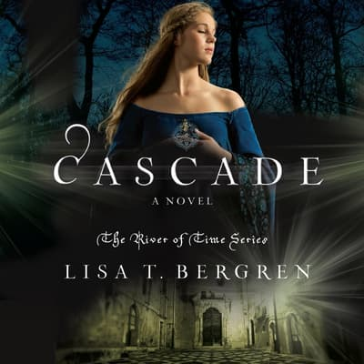 Cascade by Lisa T. Bergren audiobook