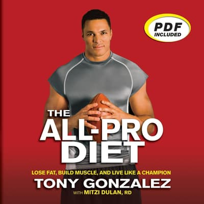 The All-Pro Diet by Tony Gonzalez audiobook