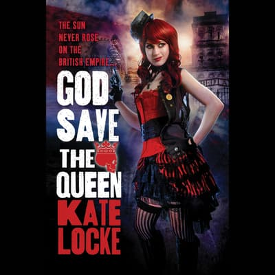 God Save the Queen by Kate Locke audiobook