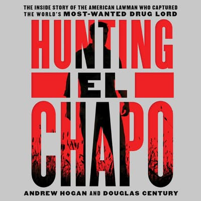 Hunting El Chapo by Andrew Hogan audiobook