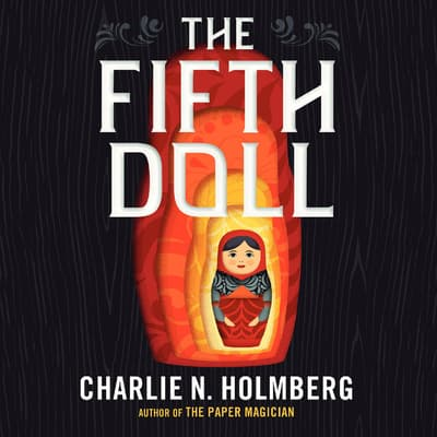 The Fifth Doll by Charlie N. Holmberg audiobook