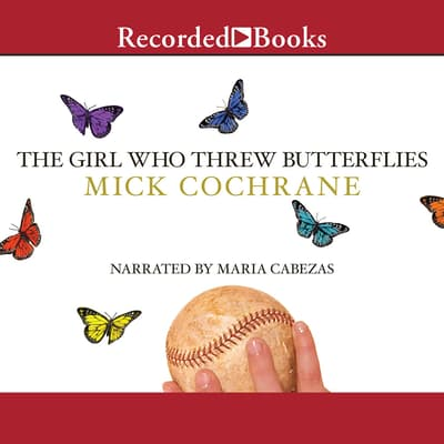 The Girl Who Threw Butterflies by Mick Cochrane audiobook