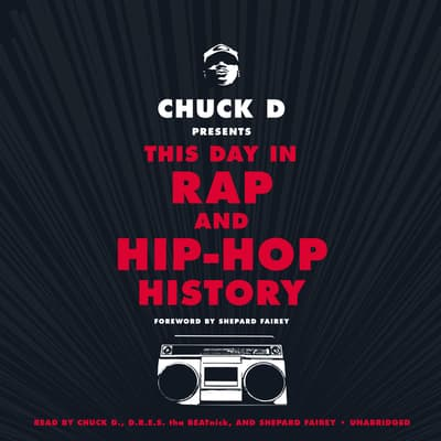 Chuck D. Presents This Day in Rap and Hip-Hop History by Chuck D. audiobook