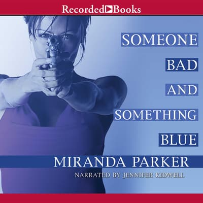 Someone Bad and Something Blue by Miranda Parker audiobook