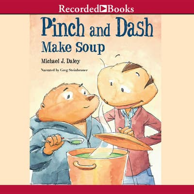 Pinch and Dash Make Soup by Michael J. Daley audiobook