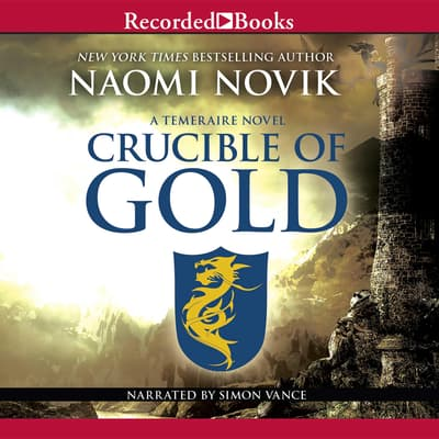 Crucible of Gold by Naomi Novik audiobook