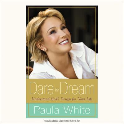 Dare to Dream by Paula White audiobook