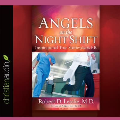 Angels on the Night Shift by Robert D Lesslie audiobook