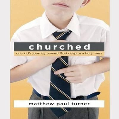 Churched by Matthew Paul Turner audiobook