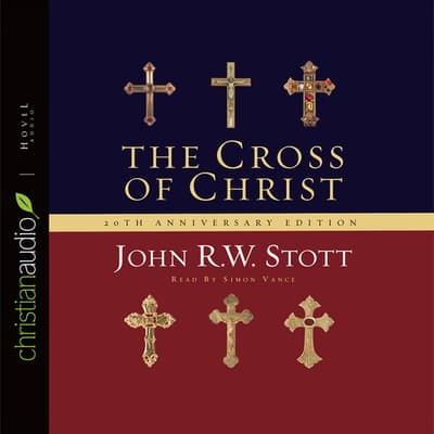 The Cross of Christ by John R. W. Stott audiobook