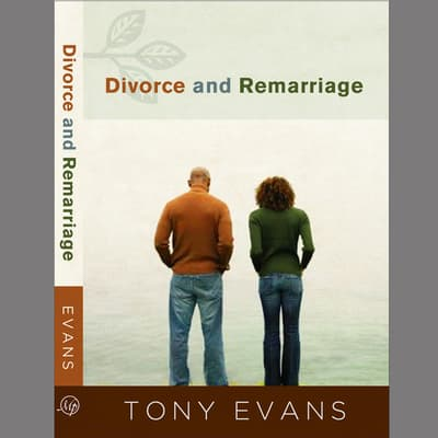 Divorce and Remarriage by Tony Evans audiobook