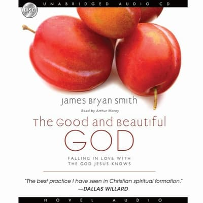 Good and Beautiful God by James Bryan Smith audiobook