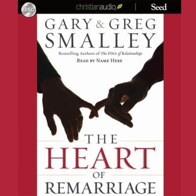 Heart of Remarriage by Gary Smalley audiobook