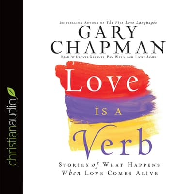 Love is a Verb by Gary D. Chapman audiobook