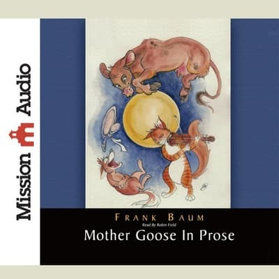 Mother Goose in Prose by L. Frank Baum audiobook
