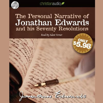 Personal Narrative of Jonathan Edwards and His Seventy Resolutions by Jonathan Edwards audiobook