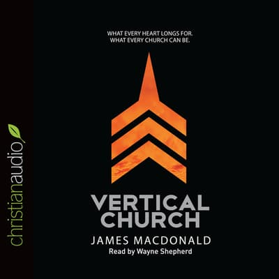 Vertical Church by James MacDonald audiobook