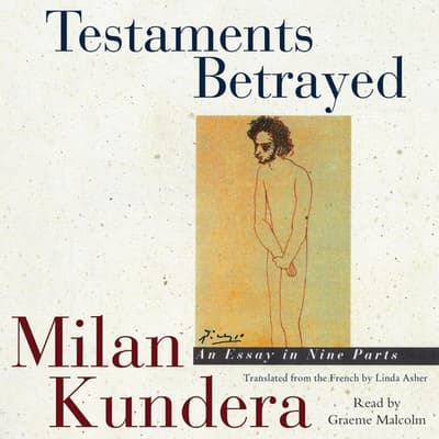 Testaments Betrayed by Milan Kundera audiobook