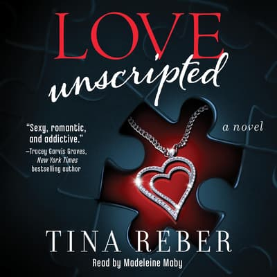 Love Unscripted by Tina Reber audiobook
