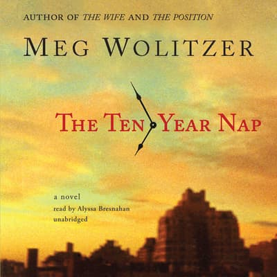 The Ten-Year Nap by Meg Wolitzer audiobook