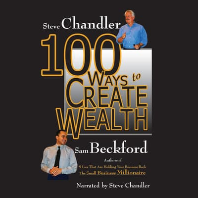100 Ways to Create Wealth by Sam Beckford audiobook