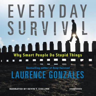 Everyday Survival by Laurence Gonzales audiobook
