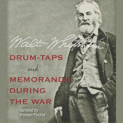 Drum-Taps and Memoranda During the War by Walt Whitman audiobook