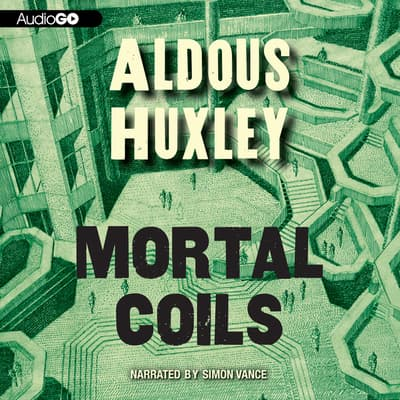 Mortal Coils by Aldous Huxley audiobook