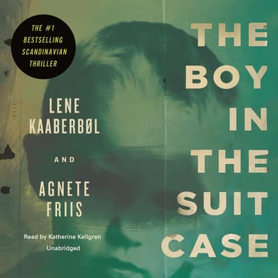 The Boy in the Suitcase by Lene Kaaberbøl audiobook