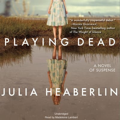 Playing Dead by Julia Heaberlin audiobook