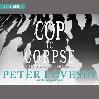 Cop to Corpse by Peter Lovesey audiobook